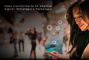 >thisisjustarandomplaceholder<Cómo-transformarse-en-Empresa-Digital-y-Tecnología | Iberian Press®